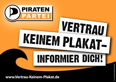 """Text: """"Trau keinem Plakat, informier dich!"""" plus Piratenparteisymbol"""